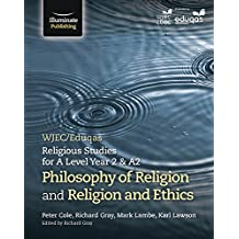 WJEC/Eduqas Religious Studies for A Level Year 2/A2: Philosophy of Religion and Religion & Ethics
