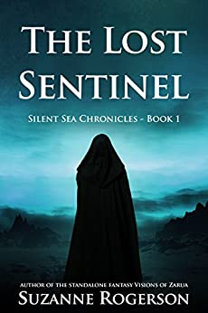 The Lost Sentinel: Silent Sea Chronicles - Book 1 by [Rogerson, Suzanne]