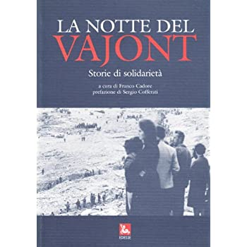 La Notte Del Vajont. Storie Di Solidarietà