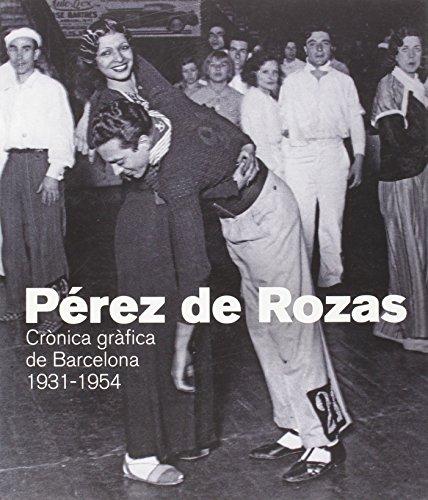 Descargar Libro Pérez de Rozas: Crònica gràfica de Barcelona 1931-1954 de Andrés Antebi