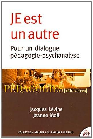 JE est un autre : Pour un dialogue pédagogie-psychanalyse