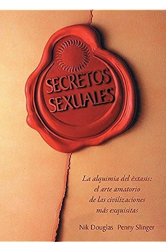 Descargar gratis Secretos Sexuales: La Alquimia del Extasis = Sexual Secrets de Nik Douglas