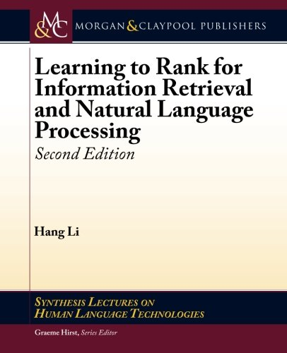 Learning to Rank for Information Retrieval and Natural Language Processing: Second Edition (Synthesis Lectures on Human Language Technologies, Band 26)
