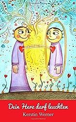 Dein Herz darf leuchten