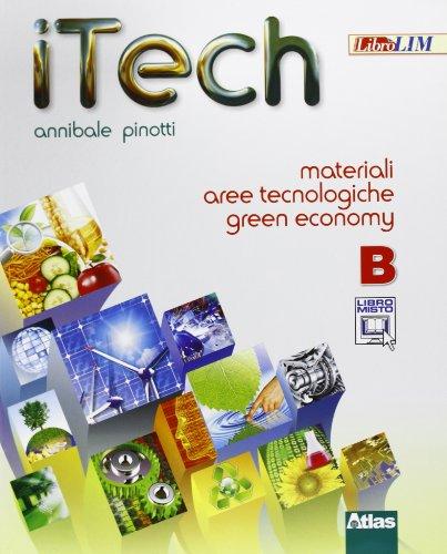 Itech. Tomo B: Materiali aree tecnologiche green economy. Per la Scuola media. Con espansione online