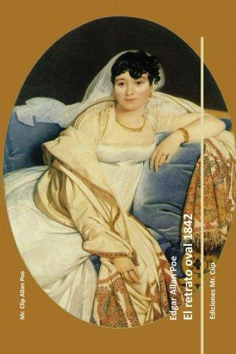El retrato oval 1842 (Mr. Clip Allan Poe)