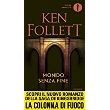 Mondo senza fine (Kingsbridge (versione italiana) Vol. 2) (Italian Edition)