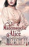Mademoiselle Alice (Historia)...
