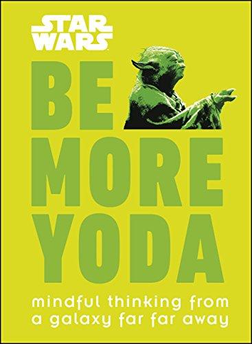 Star Wars Be More Yoda: Mindful Thinking from a Galaxy Far Far Away (English Edition)