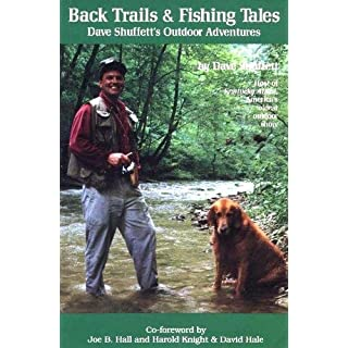 Back Trails & Fishing Tales: Dave Shuffett's Outdoor Adventures