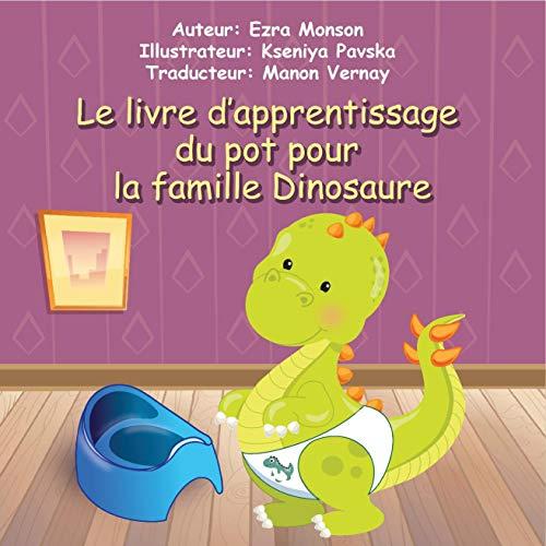 Couverture du livre Le livre d'apprentissage du pot pour la famille Dinosaure