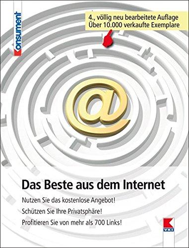 Preisvergleich Produktbild Das Beste aus dem Internet: Nutzen Sie das kostenlose Angebot!  Schützen Sie Ihre Privatsphäre! Profitieren Sie von mehr als 700 Links!
