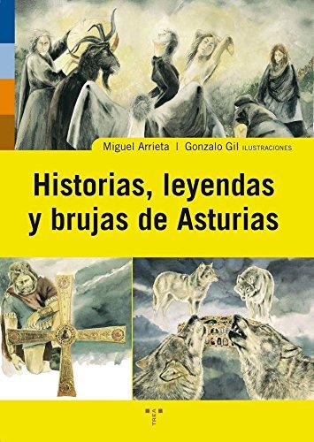 Historias, leyendas y brujas de Asturias (Asturias Libro a Libro)