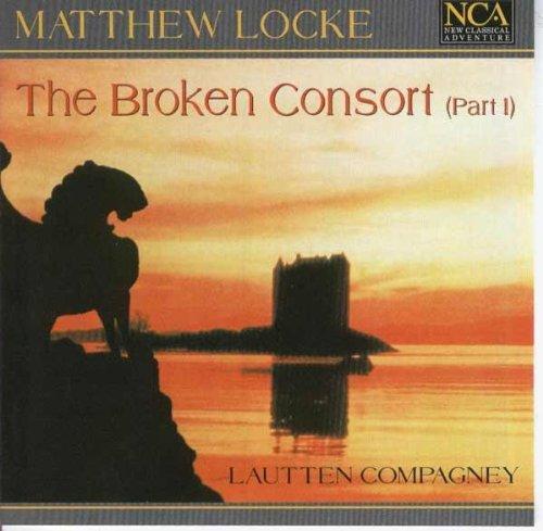 Matthew Locke (1621/22-1677): The Broken Consort (Part I) - 6 Suiten für drei Gamben und drei Theorben / The Flat Consort for My Cousin Kemble / Suite für zwei Baßgamben -
