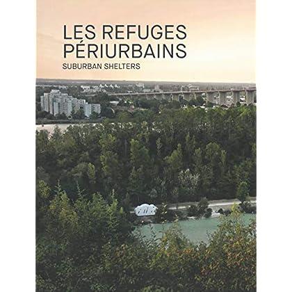 Refuges périurbains: Habiter les lisières