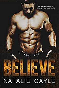 Believe: A Contemporary MMA Romance: Oni Fighters Book 2 by [Gayle, Natalie]