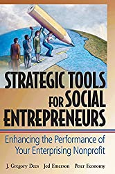 Strategic Tools: Enhancing the Performance of Your Enterprising Nonprofit (Wiley Nonprofit Law, Finance and Management Series)