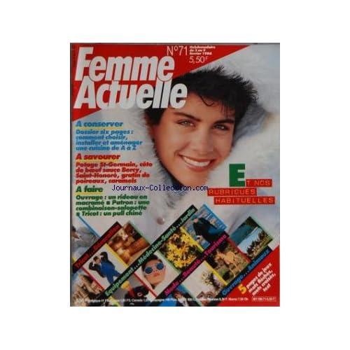 FEMME ACTUELLE [No 71] du 03/02/1986 - COMMENT CHOISIR INSTALLER ET AMENAGER UNE CUISINE - POTAGE ST-GERMAIN - COTE DE BOEUF SAUCE BERCY - SAINT-HONORE - GRATIN DE POIREAUX - CARAMELS - OUVRAGE - TRICOT
