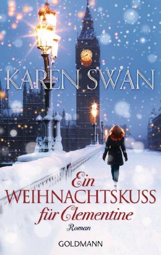Ein Weihnachtskuss für Clementine: Roman von [Swan, Karen]