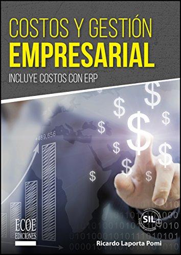 Costos y gestión empresarial por Ricardo Laporta Pomi