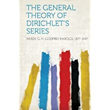 The General Theory of Dirichlet's Series by Hardy G. H. (Godfrey Harold) 1877-1947 (2013-01-28)