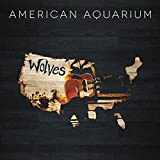Songtexte von American Aquarium - Wolves