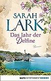 'Das Jahr der Delfine: Roman' von 'Sarah Lark'