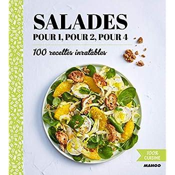 100% cuisine : Salades pour 1, pour 2, pour 4