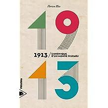1913 : Chronique d'un monde disparu