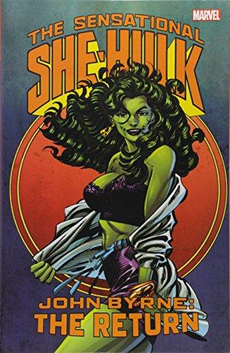 Sensational She-Hulk by John Byrne: The Return (The Sensational She-Hulk, Band 2)