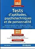 Tests d'aptitudes, psychotechniques et de personnalité : Parcours de sélection police, gendarmerie, administration pénitentiaire, douanes, finances publiques...