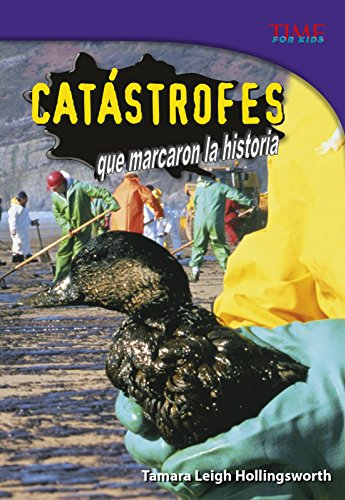 Catástrofes Que Marcaron La Historia (Time for Kids) por Tamara Leigh Hollingsworth