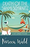 Death of the Swami Schwartz (A Kate Kennedy Mystery)