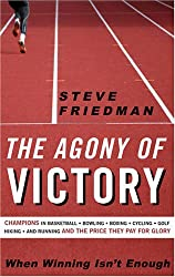 Agony of Victory, The: When Winning Isn't Enough