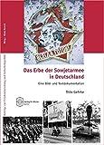 Das Erbe der Sowjetarmee in Deutschland: Eine Bild- und Textdokumentation (Beiträge zur Friedensforschung und Sicherheitspolitik) - Thilo Gehrke