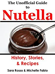 The Unofficial Guide to Nutella (English Edition)