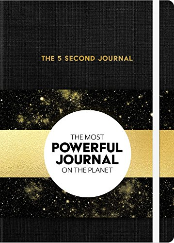 The 5 Second Journal: The Best Daily Journal and Fastest Way to Slow Down, Power Up, and Get Sh*t Done por Mel Robbins