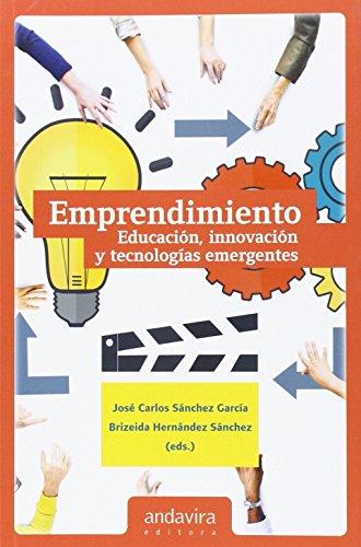 Emprendimiento. Educación, innovación y tecnologías emergentes