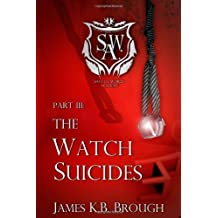 Save the World Academy Part III: The Watch Suicides by James K.B. Brough (6-Feb-2013) Paperback