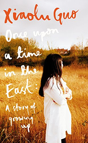 Once Upon A Time in the East: A Story of Growing up por Xiaolu Guo