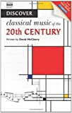 Discover Classical Music of the Twentieth Century (Book & Website with music)