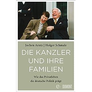 Die Kanzler und ihre Familien: Wie das Privatleben die deutsche Politik prägt