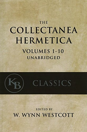 Collectanea Hermetica: (Volumes 1-10) [Single-Volume, Unabridged] -