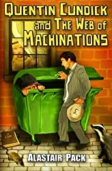 By Alastair Pack Quentin Cundick and The Web of Machinations (1st Edition) [Paperback]