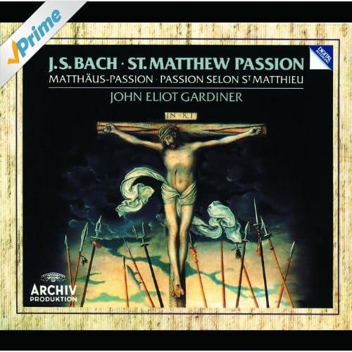 """J.S. Bach: St. Matthew Passion, BWV 244 / Part One - No.2 Evangelist, Jesus: """"Da Jesus diese Rede vollendet hatte"""""""