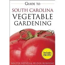 Guide to South Carolina Vegetable Gardening (Vegetable Gardening Guides) by Reeves, Walter (2008) Taschenbuch
