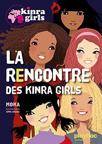Kinra girls (1) : La rencontre des Kinra girls