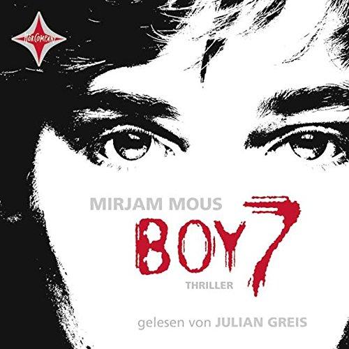 Boy 7. Vertraue niemandem. Nicht einmal Dir selbst.: Gelesen von Julian Greis. 4 CDs. Laufzeit ca. 4 Std. 40 Min.
