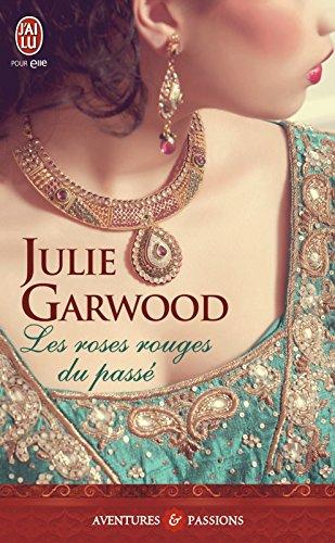 Les roses rouges du passé (J'ai lu Aventures & Passions t. 10788) par Julie Garwood