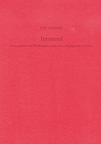 Iunmutef: Konzeption und Wirkungsbereich eines altagyptischen Gottes
